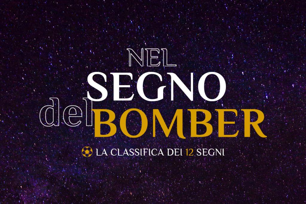 nel segno del bomber, Nel Segno del Bomber. 7-13 settembre