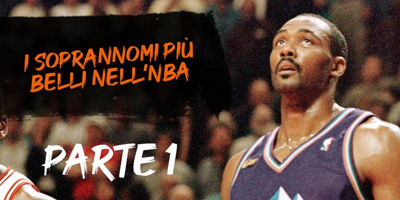 I soprannomi più belli dell'NBA, I soprannomi più belli dell'NBA (PARTE 1)