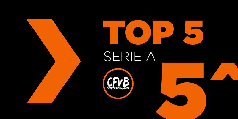 , TOP 5 Serie A – 5° Giornata