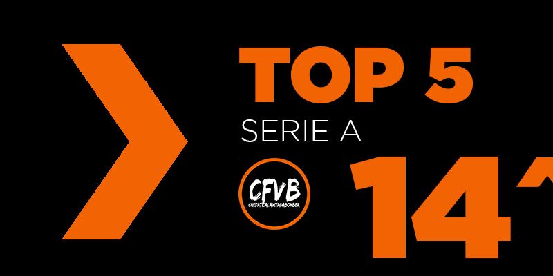 , TOP 5 Serie A – 14° Giornata