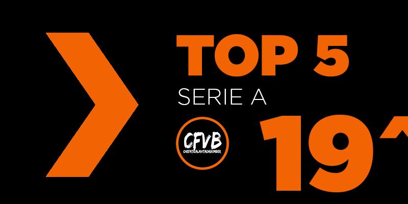 , TOP 5 Serie A – 19° Giornata