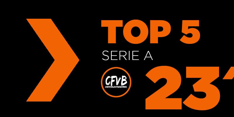 , TOP 5 Serie A – 23° Giornata
