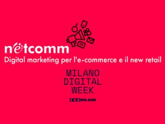 Netcomm: Digital Marketing per l'e-commerce e il new retail