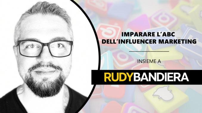 imparare l'abc dell'influencer marketing con rudy bandiera