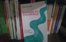 In viaggio per Veganville, il saggio di Tobias Leenaert, un invito al cambiamento e alla riflessione