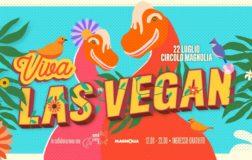"""Torna """"Viva Las Vegan"""": il festival di cose belle dal mondo vegano, a ingresso gratuito"""
