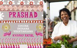 PRASHAD- Cucina vegetariana Indiana: il libro di Kaushy Patel, ricco di sapori e spezie lontane