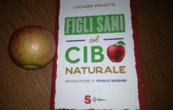 Figli sani col cibo naturale di Luciano Proietti, un libro per genitori e pediatri