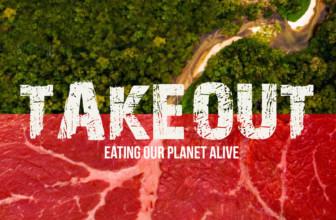 Takeout: il nuovo documentario vegan che collega la deforestazione amazzonica al consumo di carne